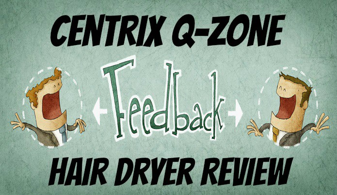 Centrix Q-Zone blow Dryer Review