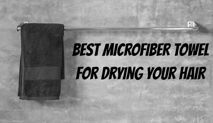 best microfiber towel drying hair