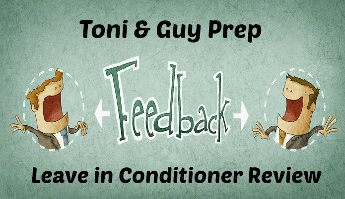 Toni & Guy Prep Leave in Conditioner Review
