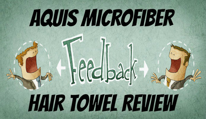 reviewing the microfibers towels for your hair by Aquis